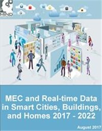 Multi-access Edge Computing (MEC) and Real-time Data in Smart Cities, Buildings and Homes 2017 - 2022