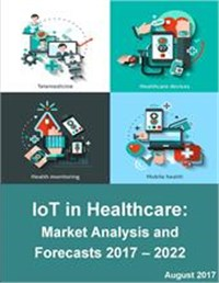 IoT in Healthcare Market Outlook and Forecasts 2017 - 2022