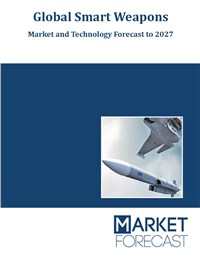 Global Smart Weapons - Market and Technology Forecast to 2027