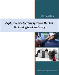 Explosives Detection Systems Market, Technologies & Industry - 2020-2025