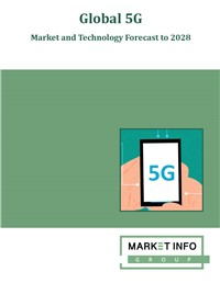 Global 5G - Market and Technology Forecast to 2028
