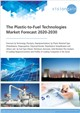 Cover Image- The Plastic-to-Fuel Technologies Market Forecast 2020-2030