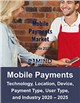 Cover Image- Mobile Payments Market and Industry Verticals 2020 – 2025