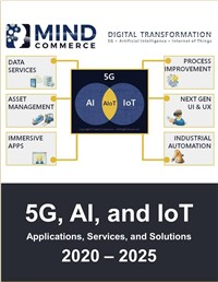 5G, Artificial Intelligence, Data Analytics, and IoT Convergence: The 5G and AIoT Market for Solutions, Applications and Services 2020 – 2025