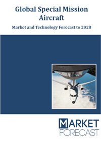 Global Special Mission Aircraft - Market and Technology Forecast to 2028