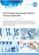 Cover Image- Cell Therapy Technologies Market Forecast 2020-2030