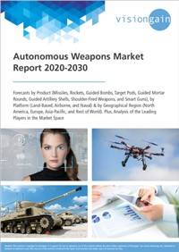 Autonomous Weapons Market Report 2020-2030