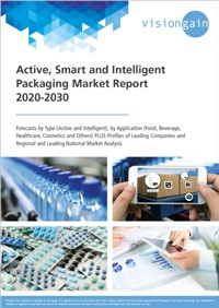 Active, Smart and Intelligent Packaging Market Report 2020-2030
