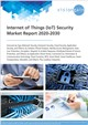 Cover Image- Internet of Things (IoT) Security Market Report 2020-2030