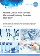 Cover Image - Pharma Clinical Trial Services Market and Industry Forecast 2020-2030