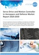 Cover Image- Servo Drive and Motion Controller in Aerospace and Defence Market Report 2020-2030