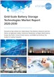 Cover Image- Grid-Scale Battery Storage Technologies Market Report 2020-2030