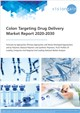 Cover Image- Colon Targeting Drug Delivery Market Report 2020-2030