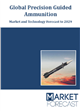 Cover Image- Global Precision Guided Ammunition - Market and Technology Forecast to 2029