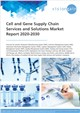 Cover Image- Cell and Gene Supply Chain Services and Solutions Market Report 2020-2030