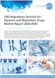 Cover Image- CRO Regulatory Services for Generics and Biosimilars Drugs Market Report 2020-2030