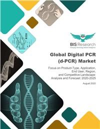 Global Digital PCR (d-PCR) Market - Analysis and Forecast, 2020-2025