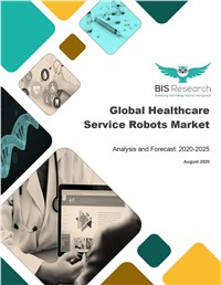Global Healthcare Service Robots Market Analysis and Forecast, 2020-2025