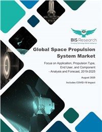 Global Space Propulsion System Market - Analysis and Forecast, 2020-2025(Includes COVID-19 Impact)