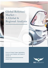 Global Robotaxi Market - A Global & Regional Analysis and Impact of COVID-19