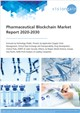 Cover Image- Global Pharmaceutical Blockchain Market Research Report 2020-2030