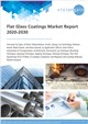 Cover Image- Flat Glass Coatings Market Report 2020-2030