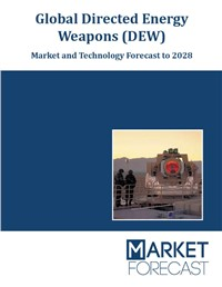 Global Directed Energy Weapons (DEW) - Market and Technology Forecast to 2028