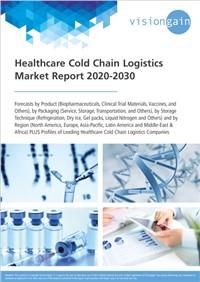 Healthcare Cold Chain Logistics Market Report 2020-2030