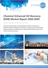 Chemical Enhanced Oil Recovery (EOR) Market Report 2020-2030
