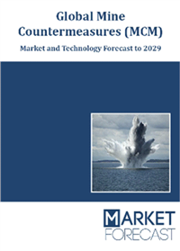 Global Mine Countermeasures (MCM) - Market and Technologies Forecast to 2029