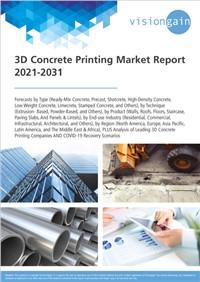 3D Concrete Printing Market Report 2021-2031