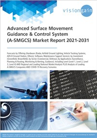Advanced Surface Movement Guidance & Control System (A-SMGCS) Market Report 2021-2031