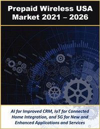 United States Prepaid Wireless Market by Technology, Applications and Services 2021 – 2026