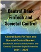 Cover Image - Central Bank FinTech and Societal Control Market: Blockchain, Social Credit and Monitoring Systems, and Centrally Controlled Digital Currencies 2021 - 2026