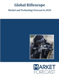 Global Riflescope - Market and Technology Forecast to 2029