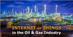 New Innovations in IoT Set to Revolutionize the Operations of Oil and Gas Industry
