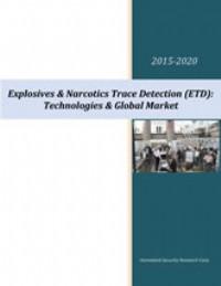 Explosives & Narcotics Trace Detection (ETD): Technologies & Global Market - 2015-2020
