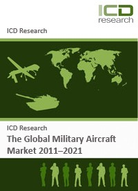 The Global Military Aircraft Market 2011-2021 - Industry Trends, Recent Developments and Challenges:...